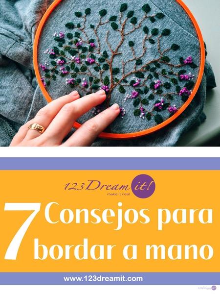 7 CONSEJOS PARA BORDAR A MANO