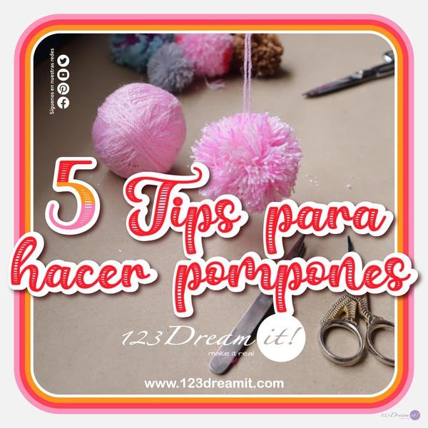 5 Tips para hacer pompones perfectos