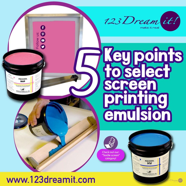 5 KEY POINTS TO SELECT SCREEN PRINTING EMULSION