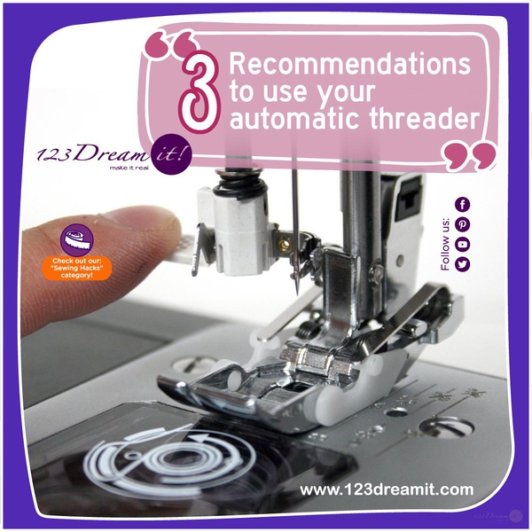 3 RECOMMENDATIONS TO USE YOUR AUTOMATIC THREADER