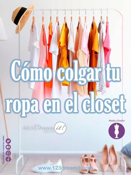 Cómo colgar tu ropa en el closet