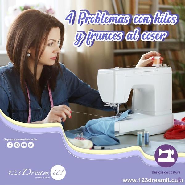 4 Problemas con hilos y frunces al coser