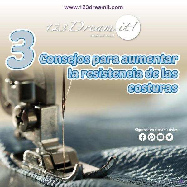 3 Consejos para aumentar la resistencia de las costuras