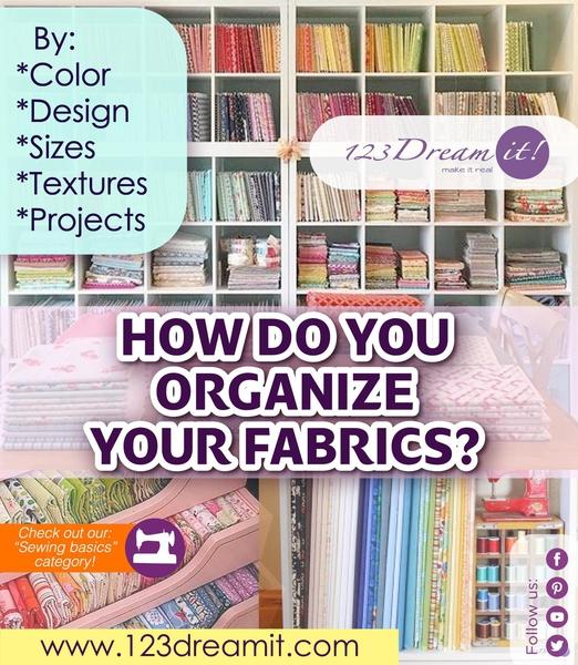 HOW DO YOU ORGANIZE YOUR FABRICS?