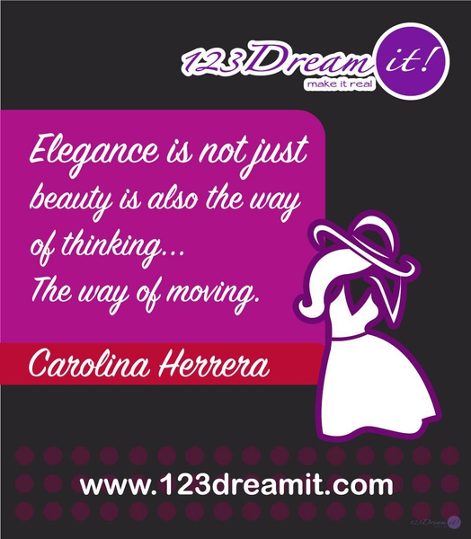 ELEGANCE IS NOT JUST BEAUTY...