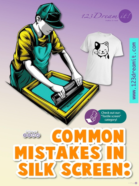 COMMON MISTAKES IN SILK SCREEN