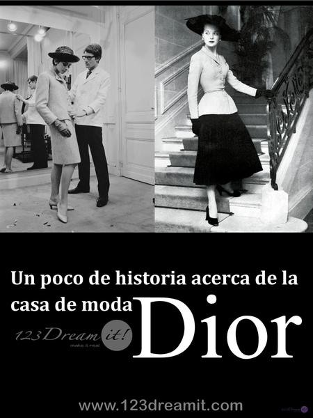 Un poco de historia acerca de la  casa de moda Dior
