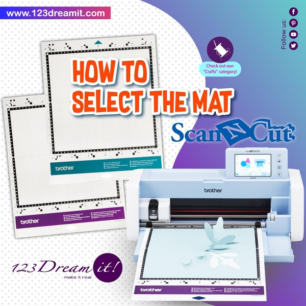 HOW TO SELECT THE MAT OF YOUR SCAN N CUT