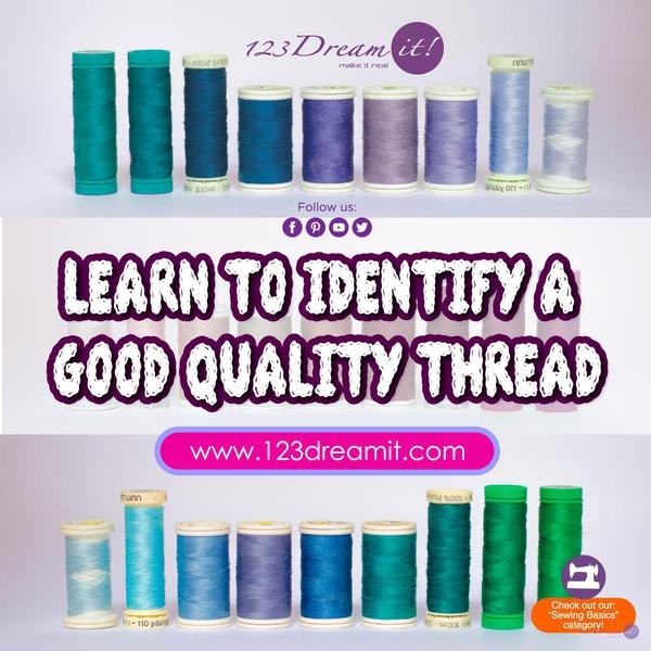 LEARN TO IDENTIFY A GOOD QUALITY THREAD