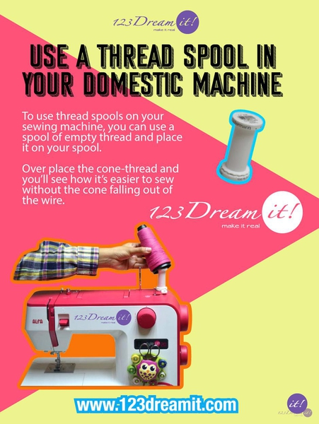 USE A THREAD SPOOL IN YOUR DOMESTIC MACHINE